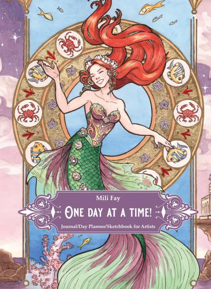 The Little Mermaid One Day At A Time! Journal/Day Planner/ Sketchbook for Artists by Mili Fay | Cover Art | © 2020 Mili Fay Art. All rights reserved.