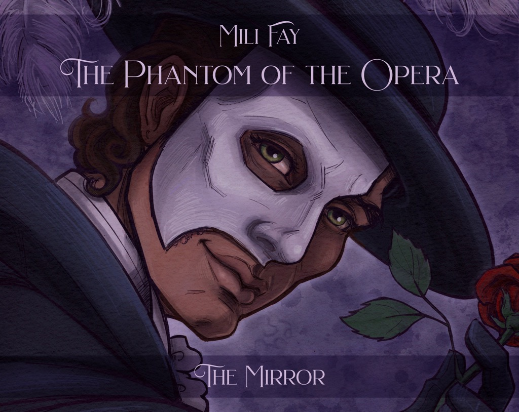 Mili Fay's The Phantom of the Opera — The Mirror — Storyboarding Revisualization Cover Page