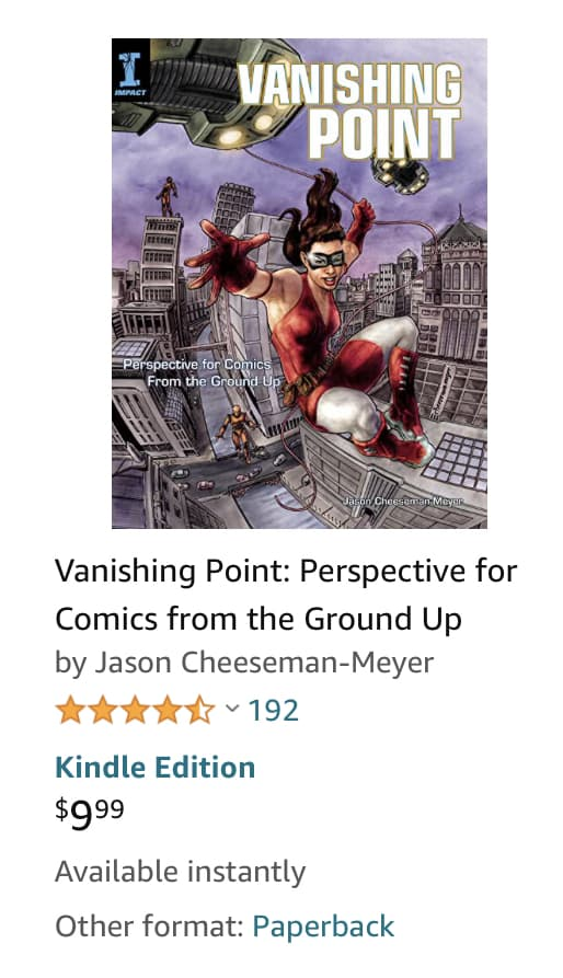 Vanishing Point: Perspective for Comics from the Ground Up by Jason Cheeseman-Meyer Amazon listing.